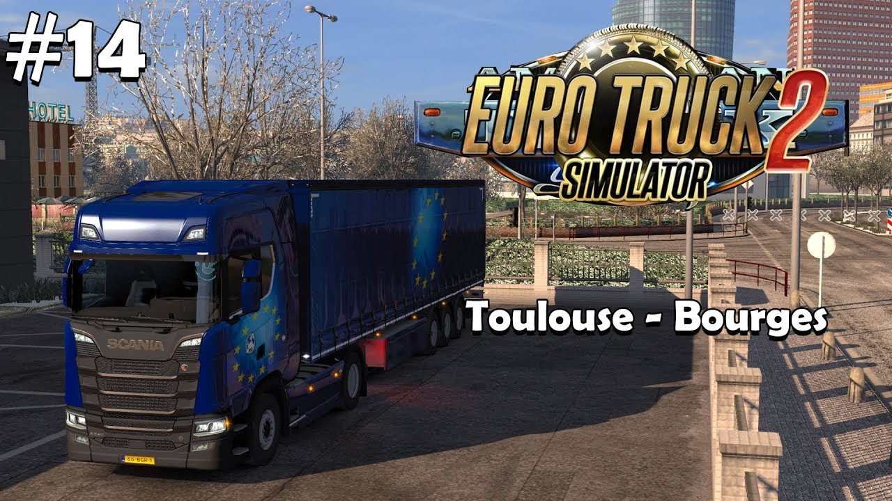 Toulouse Bourges 14 Euro Truck Simulator 2 Youtube