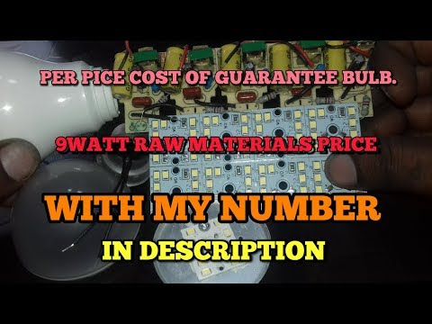 PER PICE COST OF GUARANTEE BULB. 9WATT RAW MATERIALS PRICE WITH MY NUMBER