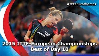 2015 ITTF European Championships Best of Day 10
