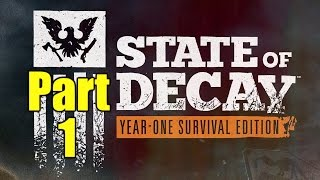 State of Decay Year 1 Gameplay Playthrough Part 1 - The Apocalypse (PC)