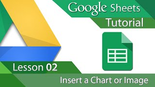Google Sheets - Tutorial 02 - Insert a Chart or Image