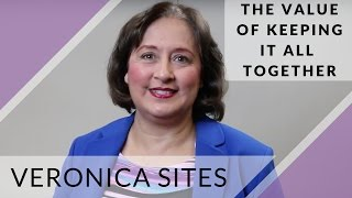 The Value of Keeping It All Together | Veronica Sites