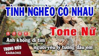 Karaoke Tình Nghèo Có Nhau Tone Nữ Nhạc Sống   Trọng Hiếu