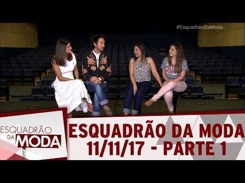 Esquadrão Da Moda (11/11/17) | Parte 1