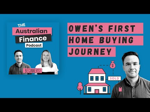 Owen's First Home Buying Journey | The Australian Finance Podcast | Rask