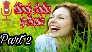 Ultimate Madlipz By Bhopali Part 2 भोपाली मियां का एक और वीडियो 2