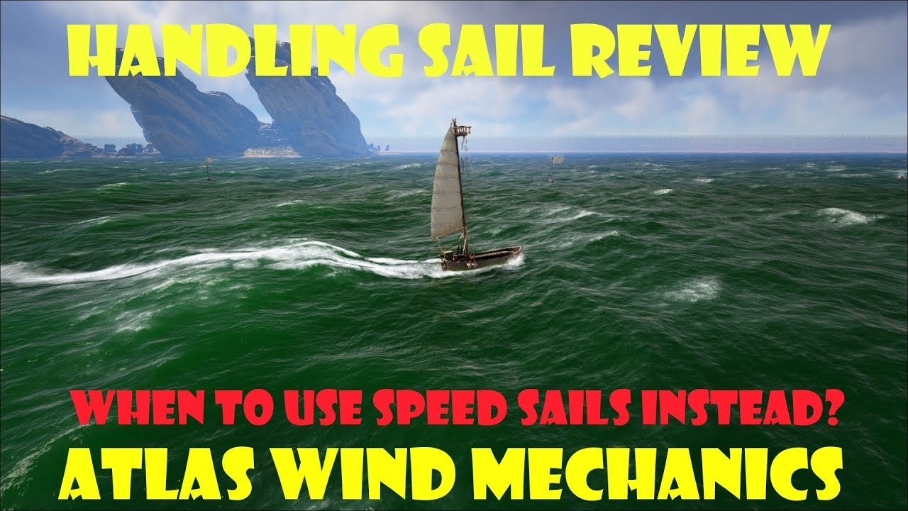 ATLAS - Handling Sails and Wind Mechanics - Detailed Review