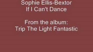 Watch Sophie Ellisbextor If I Cant Dance video