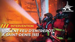 VIOLENT FEU D'ENTREPÔT À SAINT-DENIS (93)