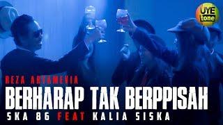 Download Berharap Tak Berpisah - (Izinkan aku untuk Terakhir kalinya) SKA 86 ft Kalia Siska Version
