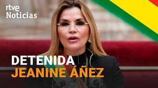 DETENIDA la expresidenta interina de BOLIVIA JEANINE ÁÑEZ, acusada de