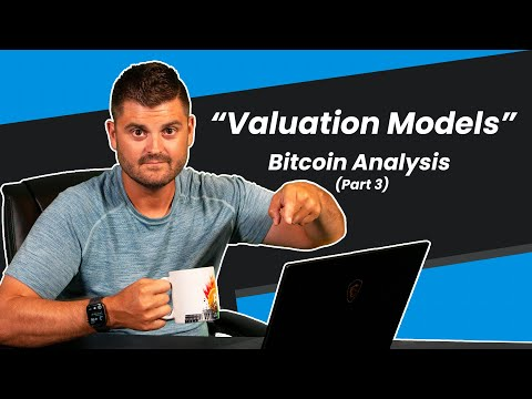 Bitcoin Valuation Models - Fundamental Analysis (Part 3)