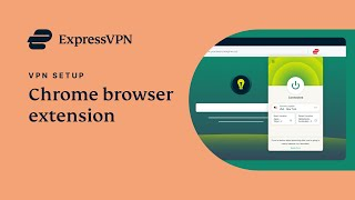 How to set up and use the ExpressVPN Chrome extension