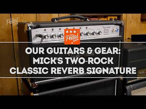TPS Our Guitars & Gear – Mick's Two Rock Classic Reverb Signature
