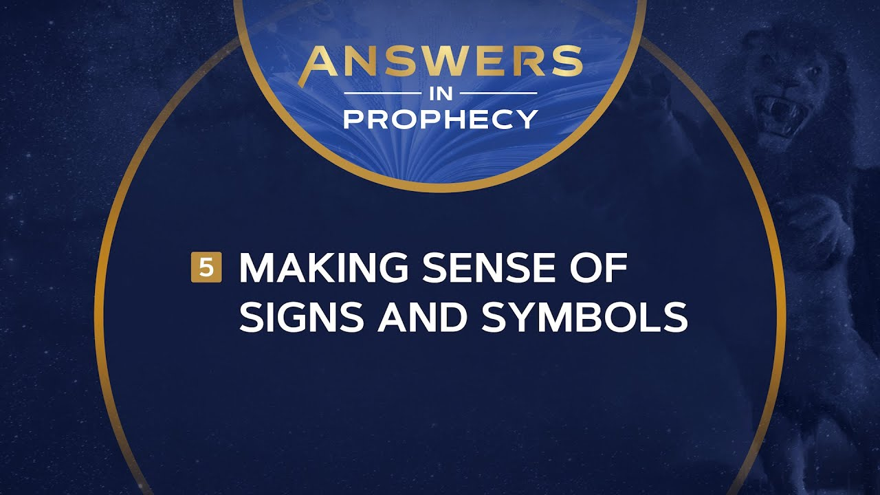 Answers in Prophecy: Making Sense of Signs and Symbols (Ep. 5)