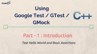 Google C++ Testing, GTest, GMock Framework Part- 1 : Introduction