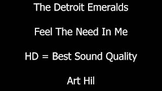 The Detroit Emeralds - Feel The Need In Me
