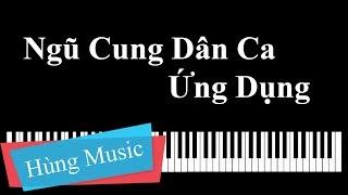 Hướng Dẫn Ngũ Cung Dân Ca Piano Và Ứng Dụng [Hùng Music]