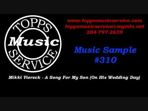 Winnipeg DJ Service - Topps Music Service - Mikki Viereck - A Song For My Son (On His Wedding Day)