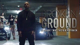 "WSHH x OBE Presents: Broken Ground Episode 2 ""The Big Payback"""