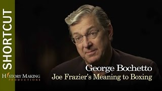 George Bochetto on Joe Frazier's Meaning to Boxing