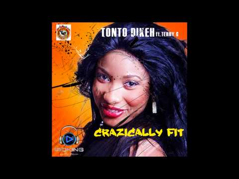 Tonto Dikeh - Crazically Fit  Ft. Terry G
