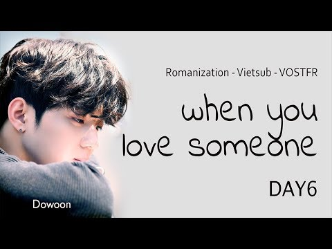 [ROM|Vietsub|Vostfr] WHEN YOU LOVE SOMEONE - DAY6 (Picture Coded Lyrics)