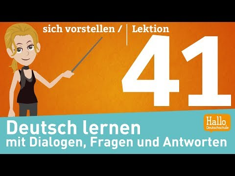 Deutsch Lernen Mit Dialogen / Sich Vorstellen / Lektion 41
