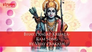 Bhay Pragat Kripala- Ram song by Vijay Prakash
