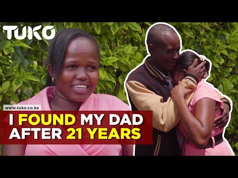 Kenyan Lady Reunited With Her Dad After 21 years | Tuko TV