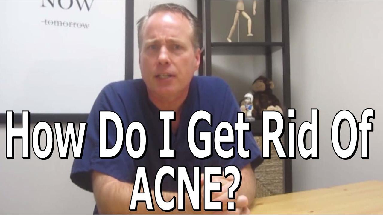 How Do I Get Rid of Acne?  (Common Sense Medicine)