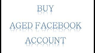 Buy Old Facebook accounts | Aged Facebook Accounts For Sale | PVA(, 2017-08-06T06:00:27.000Z)