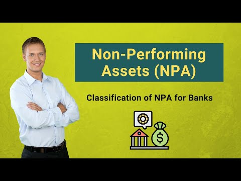 Non-Performing Assets (NPA)   Types   Classification of NPA for Banks