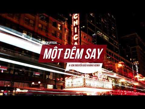Một Đêm Say - Thịnh Suy | K-ICM Remix | Deep House