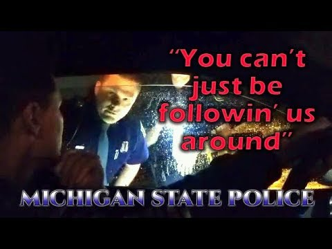 'You Can't Just Follow Us' | Michigan State Police