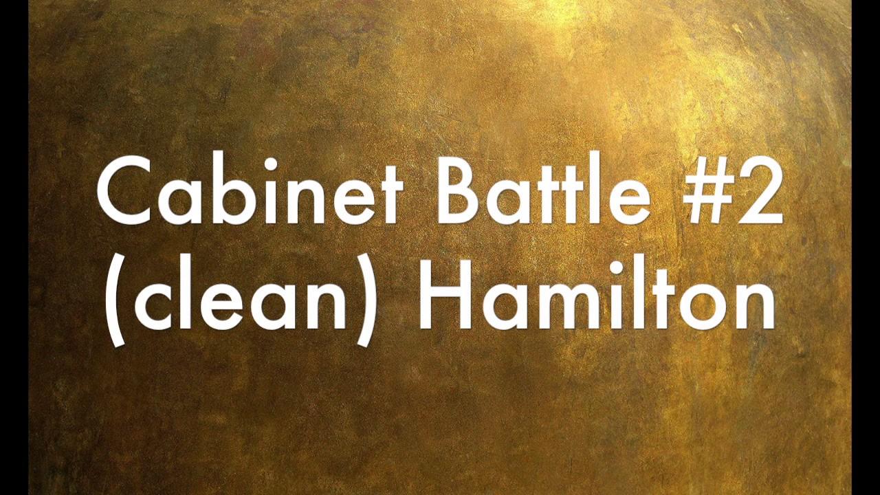 Cabinet Battle #2 (clean) Hamilton - YouTube