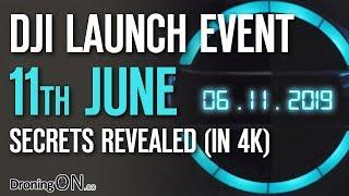 DJI Launch Event - Learn To Win (11th June) - Secrets/Leaks REVEALED (4K)!