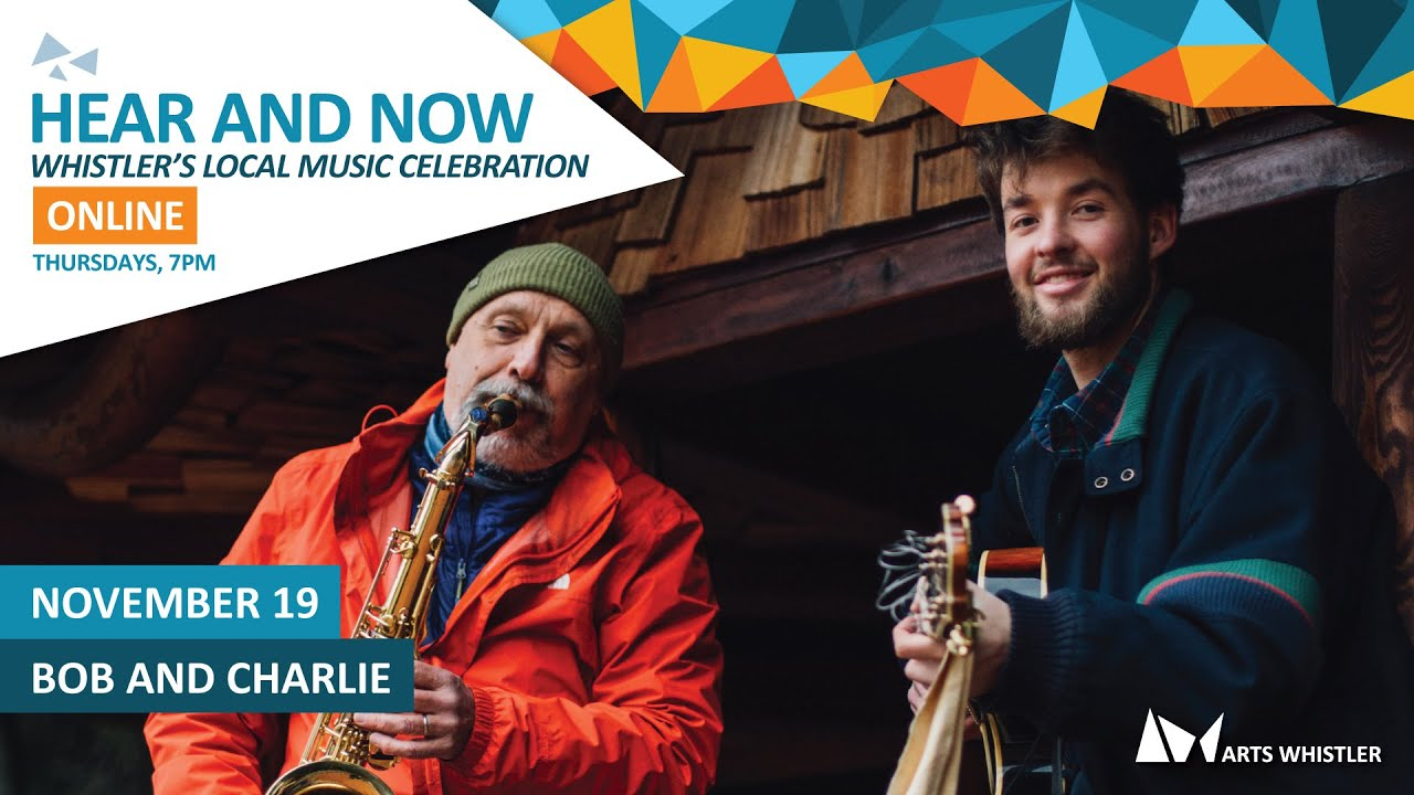 Bob and Charlie   Hear & Now: Whistler's Local Music Celebration