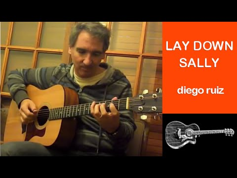 Lay Down Sally (Eric Clapton) x Diego Ruiz - fingerstyle acoustic guitar instrumental cover