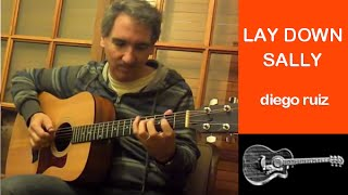 Lay Down Sally (Eric Clapton) x Diego Ruiz - acoustic guitar instrumental, slowhand 35th anniversary