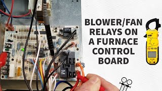 How the Blower/Fan Relays on a Furnace Control Board Work!
