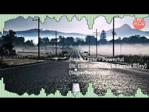 Major Lazer - Powerful [ft Ellie Goulding & Tarrus Riley] (SuperBass Mod)