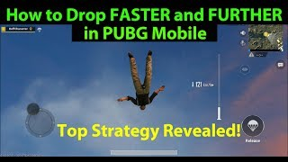How to Drop / Parachute FASTER and FURTHER in PUBG Mobile - Top Strategy Revealed!!!
