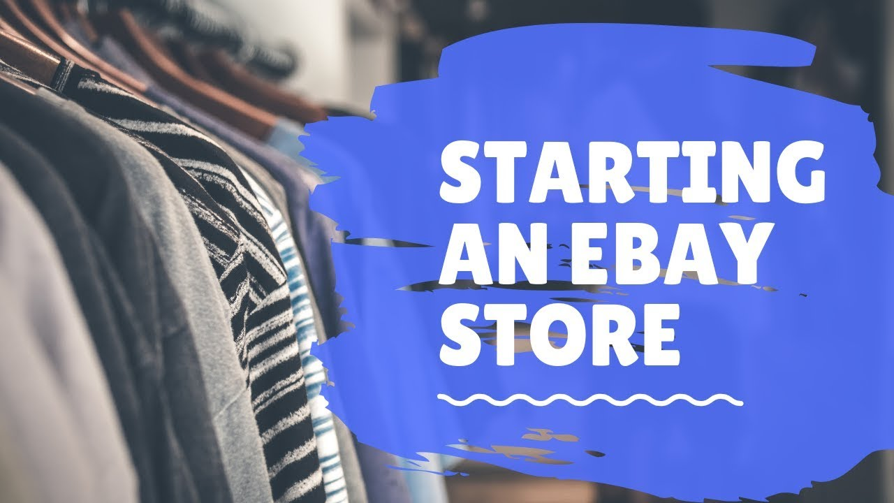 How To Sell Clothing On Ebay For Beginners 2019 Starting An Ebay Store Youtube