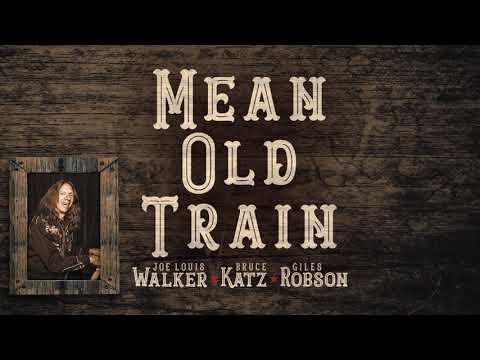 Joe Louis Walker, Bruce Katz & Giles Robson - Mean Old Train (Official Audio) Mp3