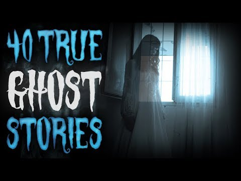 40 True PARANORMAL Ghost Stories From Reddit Compilation