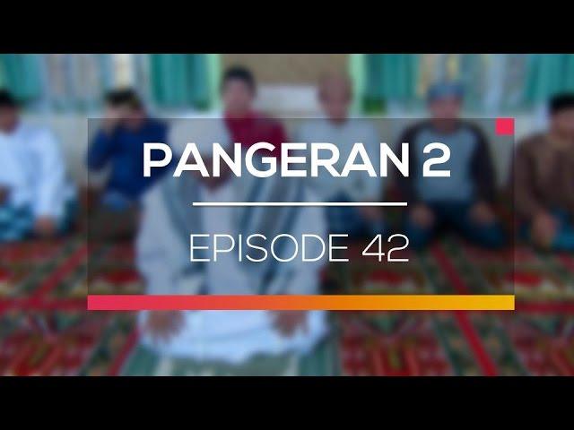Pangeran 2 - Episode 42 #1