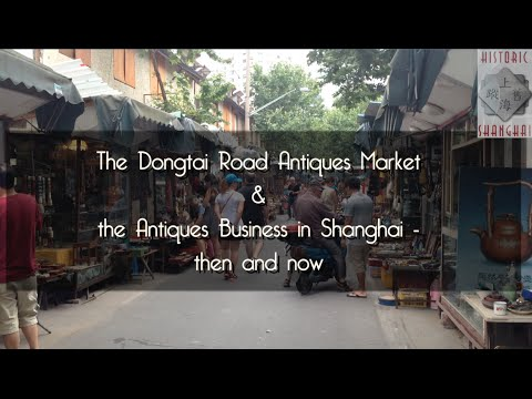 The Dongtai Road Antiques Market - Then & Now