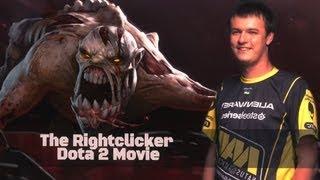 The Rightclicker - Dota 2 Movie