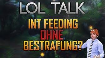 Intentional Feeden ohne Bestrafung? [LoL Talk] [League of Legends] [Deutsch / German]